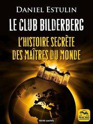 Livre Numérique :Le Club Bilderberg :L'histoire secrète Des maîtres Du monde (Vérités cachées)