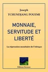 Livre Numérique :Monnaie, Servitude et Liberté De Joseph Tchundjang