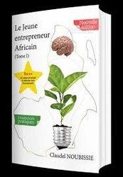 Livre : le jeune entrepreneur africain de claudel noubissie pdf