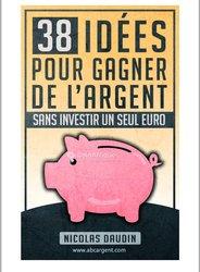 Livre 38 idées pour gagner de l'argent sur internet sans investir