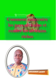 Livre - Comment construire les pays africains et rendre riches les africains