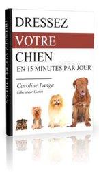 Livre - Dressez votre chien en 15 minutes par jour