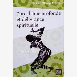 Livre - Cure d'âme Profondes Et Délivrance Spirituelle